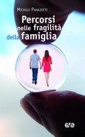 Percorsi nelle fragilità della famiglia - Michele Panajotti