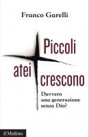Piccoli atei crescono - Franco Garelli