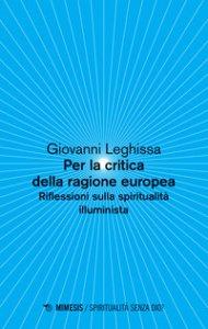 Copertina di 'Per la critica della ragione europea. Riflessioni sulla spiritualità illuminista'