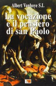 Copertina di 'La vocazione e il pensiero di san Paolo'