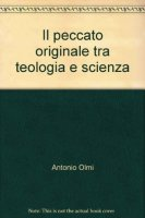 Il peccato originale tra teologia e scienza - Antonio Olmi