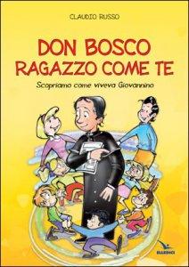 Copertina di 'Don Bosco ragazzo come te'