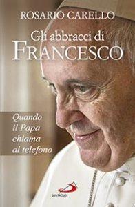 Copertina di 'Gli abbracci di Francesco'