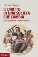Il diritto in una società che cambia - Paolo Grossi
