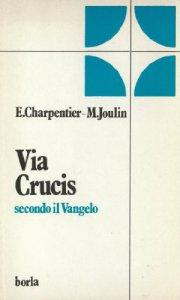 Copertina di 'Via crucis secondo il Vangelo'