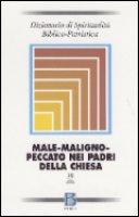 Dizionario di spiritualità biblico-patristica [vol_39] / Male-maligno-peccato nei Padri della Chiesa