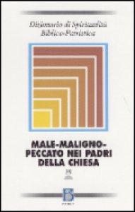 Copertina di 'Dizionario di spiritualità biblico-patristica [vol_39] / Male-maligno-peccato nei Padri della Chiesa'