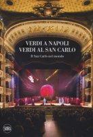 Verdi a Napoli, Verdi al San Carlo. Il San Carlo nel mondo