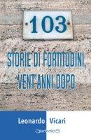 103 storie di fortitudini, vent'anni dopo - Vicari Leonardo