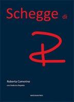 Schegge di R. - Roberta Camerino , Federica Repetto