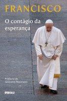 Contagiar a Esperança - Francesco (Jorge Mario Bergoglio)