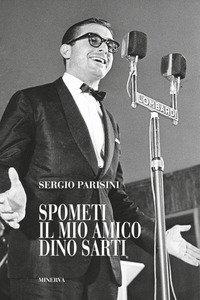 Copertina di 'Spometi: il mio amico Dino Sarti'