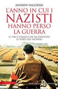 Copertina di 'L' anno in cui i nazisti hanno perso la guerra'