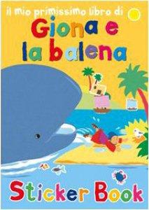 Copertina di 'Il mio primissimo libro di Giona e la balena. Con adesivi'