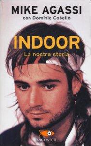 Copertina di 'Indoor. La nostra storia'