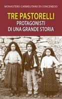 Tre pastorelli, protagonisti di una grande storia - Monastero Carmelitane di Concenedo