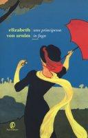 Una principessa in fuga - Arnim Elizabeth