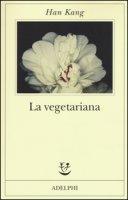La vegetariana - Kang Han
