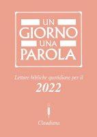 Un giorno una parola. Letture bibliche quotidiane per il 2022 - Federazione Chiese evangeliche in Italia