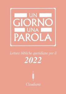 Copertina di 'Un giorno una parola. Letture bibliche quotidiane per il 2022'