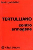 Contro Ermogene - Tertulliano Quinto S.