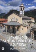 La chiesa di Sant'Antonio Abate a Quarona. «Dal Monte al Piano». Ediz. a colori - Milani Paolo, Pomi Damiano