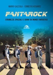 Copertina di 'Fantarock. Stranezze spaziali e suoni da mondi fantastici'