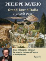 Grand tour d'Italia a piccoli passi - Daverio Philippe