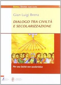 Copertina di 'Dialogo tra civilta' e secolarizzazione'