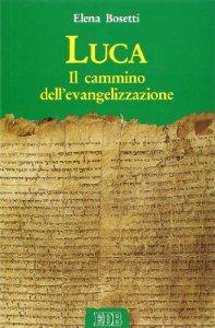 Copertina di 'Luca. Il cammino dell'evangelizzazione'