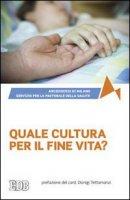 Quale cultura per il fin di vita? - Arcidiocesi di Milano - Servizio per la pastorale della salute