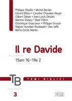 Il re Davide - Philippe Abadie, Michel Berder, Gérard Billon, Caroline Chevalier-Royet, Gilbert Dahan
