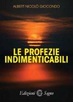 Le profezie indimenticabili - Albert Nicolò Giocondo