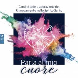 Copertina di 'Parla al mio cuore -  Opuscolo + CD'