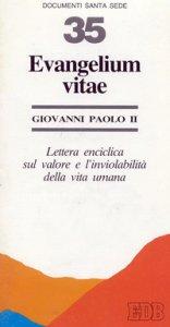 Copertina di 'Evangelium vitae. Lettera enciclica sul valore e l'inviolabilità della vita umana'