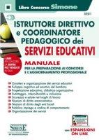 Istruttore direttivo e coordinatore pedagogico dei servizi educativi. Manuale per la preparazione ai concorsi e l'aggiornamento professionale. Con Contenuto digitale per accesso on line