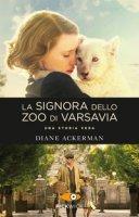 La signora dello zoo di Varsavia - Ackerman Diane