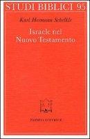 Israele nel Nuovo Testamento - Schelkle K. Hermann
