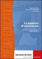 La sapienza di comunicare. Dieci anni di media education in Italia ed Europa