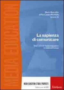 Copertina di 'La sapienza di comunicare. Dieci anni di media education in Italia ed Europa'