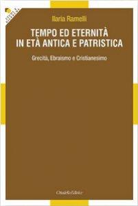 Copertina di 'Tempo ed eternità in età antica e patristica'