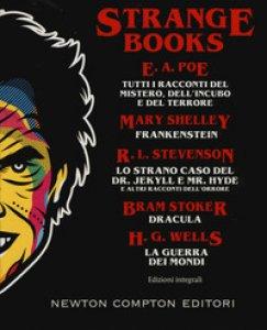 Copertina di 'Strange books. Tutti i racconti del mistero dell'incubo e del terrore-Frankenstein-Lo strano caso del Dr. Jekyll e Mr. Hyde e altri racconti dell'orrore-Dracula-La guerra dei mondi. Ediz. integrale'