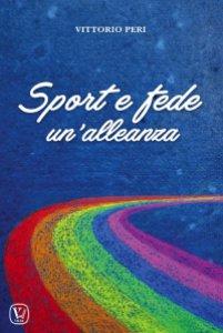Copertina di 'Sport e fede, un'alleanza'