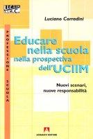 Educare nella scuola nella prospettiva dell'UCIIM - Corradini Luciano