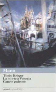 Copertina di 'Tonio Kröger. La morte a Venezia. Cane e padrone'