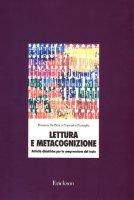 Lettura e metacognizione. Attività didattiche per la comprensione del testo - De Beni Rossana, Pazzaglia Francesca
