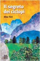 Il segreto dei ciclopi - Ticli Dino