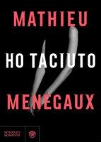 Ho taciuto - Menegaux Mathieu
