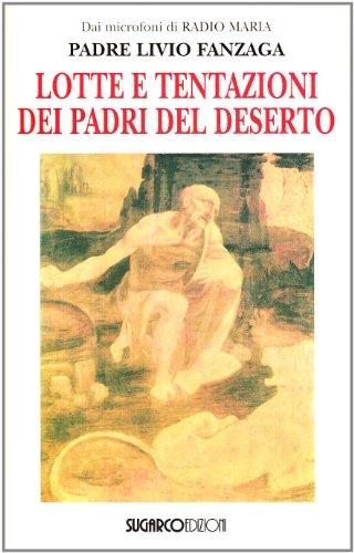 Lotte e tentazioni dei Padri del deserto libro, Fanzaga Livio, SugarCo, 2005, Fanzaga Livio Padre - LibreriadelSanto.it