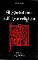 Il simbolismo nell'arte religiosa - Gilles René